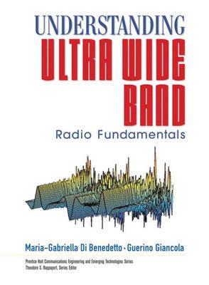 Understanding Ultra Wide Band Radio Fundamentals (Hardback)