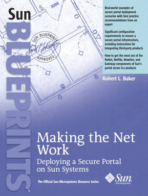 Making the Net Work: Deploying a Secure Portal on Sun Systems (Paperback)