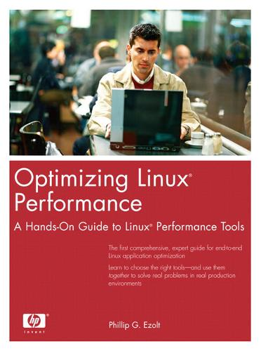 Optimizing Linux Performance: A Hands-On Guide to Linux Performance Tools (Paperback)