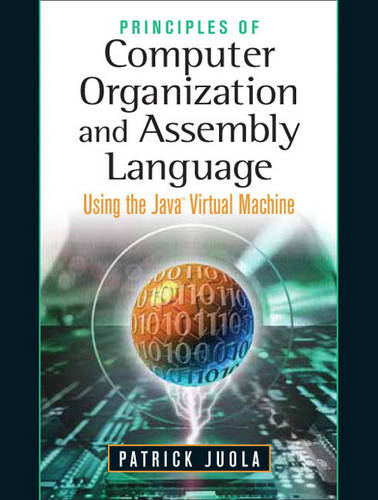 Principles of Computer Organization and Assembly Language (Paperback)