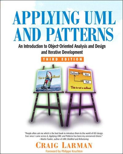 Applying UML and Patterns: An Introduction to Object-Oriented Analysis and Design and Iterative Development (Hardback)