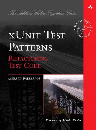 xUnit Test Patterns: Refactoring Test Code (Hardback)