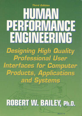 Human Performance Engineering: Designing High Quality Professional User Interfaces for Computer Products, Applications and Systems (Hardback)