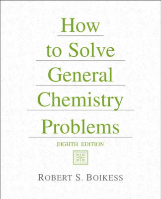 How to Solve General Chemistry Problems (Paperback)