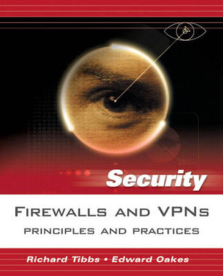 Firewalls and VPN's: Principles and Practices (Paperback)
