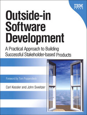 Outside-in Software Development: A Practical Approach to Building Successful Stakeholder-based Products (Paperback)