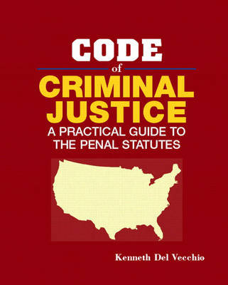 Code of Criminal Justice: A Practical Guide to the Penal Statutes (Paperback)