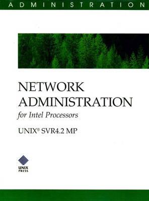 Network Administration for Intel Processors (SVR 4.2 MP) (Hardback)