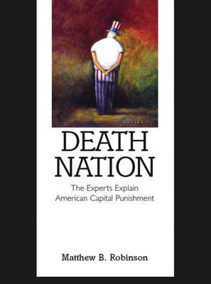 Death Nation: The Experts Explain American Capital Punishment (Paperback)