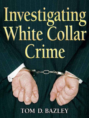 Investigating White Collar Crime (Paperback)