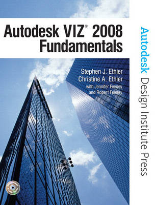 Autodesk VIZ 2008 Fundamentals (Paperback)