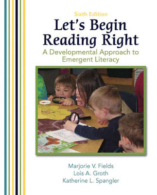 Let's Begin Reading Right: A Developmental Approach to Emergent Literacy (Paperback)