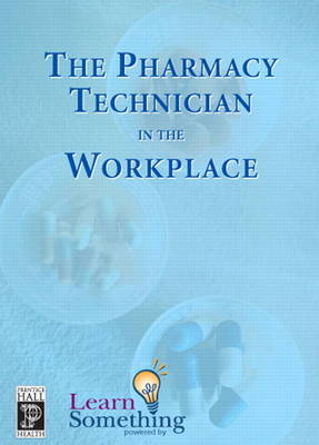 Pharmacy Technician in the Workplace, The (CD-ROM Version) (CD-ROM)