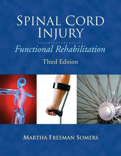 Spinal Cord Injury: Functional Rehabilitation (Hardback)