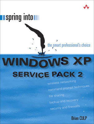 Spring into Windows XP: Service Pack 2: Service Pack 2 (Paperback)