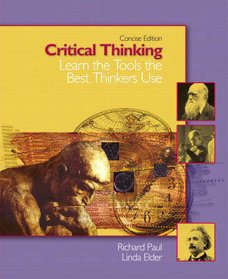 Critical Thinking: Learn the Tools the Best Thinkers Use, Concise Edition (Paperback)