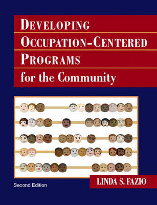 Developing Occupation-Centered Programs for the Community (Hardback)