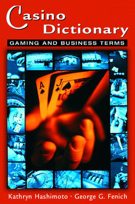 Casino Dictionary: Gaming and Business Terms (Paperback)