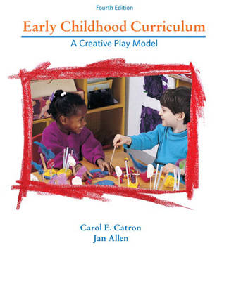 Early Childhood Curriculum: A Creative Play Model (Paperback)