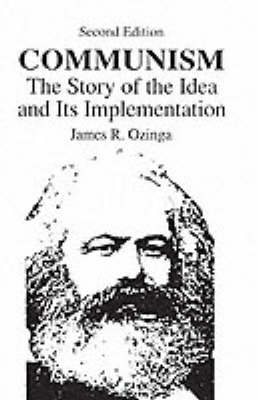 Communism: The Story Of The Idea & Its Implementation (Paperback)