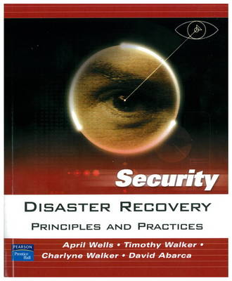 Disaster Recovery: Principles and Practices (Paperback)