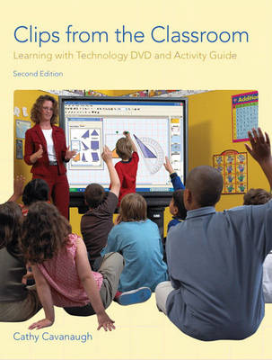 Clips from the Classroom: Learning with Technology, DVD and Activity Guide (Paperback)