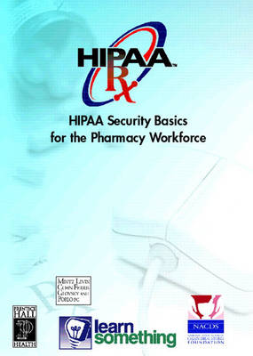 HIPAA Security: Basics for Pharmacy Workforce (CD-ROM Version) (CD-ROM)