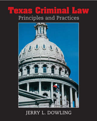 Texas Criminal Law: Principles and Practices (Hardback)