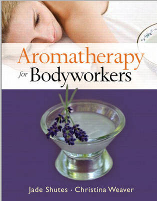 Aromatherapy for Bodyworkers (Paperback)