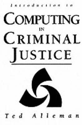 Introduction to Computing in Criminal Justice (Paperback)