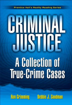 Criminal Justice: A Collection of True Crime Cases, Prentice Hall's Reality Reading Series (Paperback)