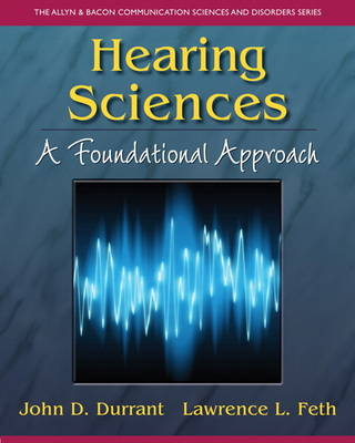 Hearing Sciences: A Foundational Approach (Paperback)