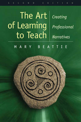 The Art of Learning to Teach: Creating Professional Narratives (Paperback)