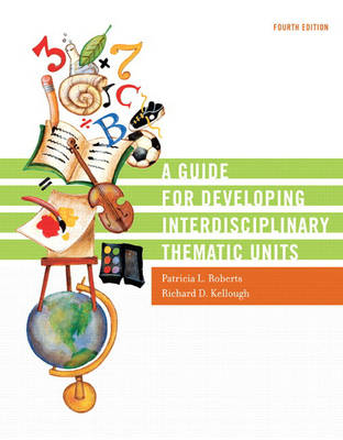 A Guide for Developing Interdisciplinary Thematic Units (Paperback)