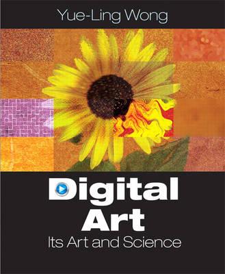 Digital Art: Its Arts and Science: United States Edition (Hardback)