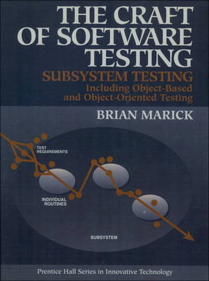 The Craft of Software Testing: Subsystems Testing Including Object-Based and Object-Oriented Testing (Paperback)