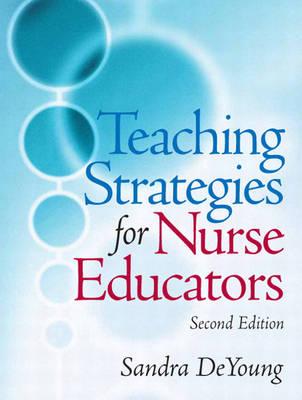 Teaching Strategies for Nurse Educators (Paperback)