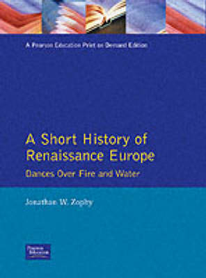 A Short History of Renaissance Europe: Dances Over Fire and Water (Paperback)