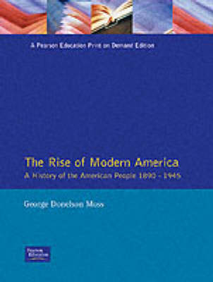 The Rise of Modern America: A History of the American People, 1890-1945 (Paperback)