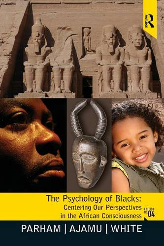 Psychology of Blacks: Centering Our Perspectives in the African Consciousness (Paperback)