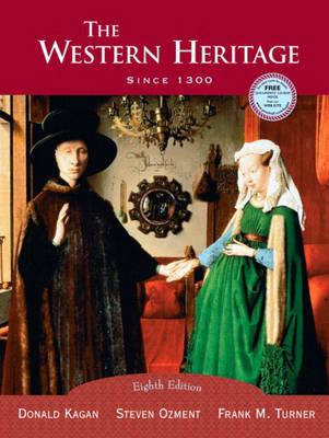 The Western Heritage: Since 1300 (1300 to Present) (Hardback)