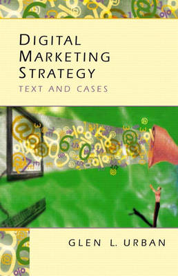 Digital Marketing Strategy: Text and Cases (Hardback)