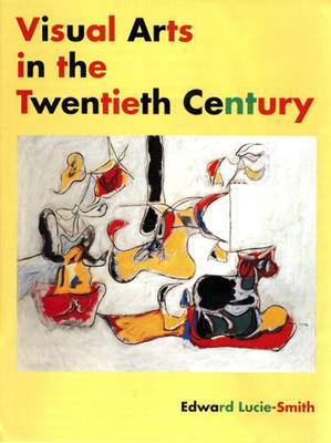 Visual Arts in the 20th Century (Trade Version) (Hardback)
