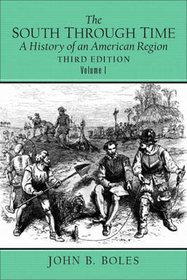 The South Through Time: A History of an American Region, Volume I (Paperback)