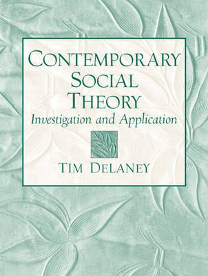 Contemporary Social Theory: Investigation and Application (Paperback)