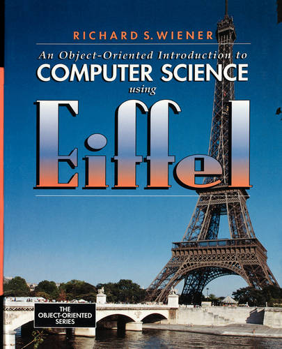 An Object-Oriented Introduction to Computer Science Using Eiffel (Paperback)