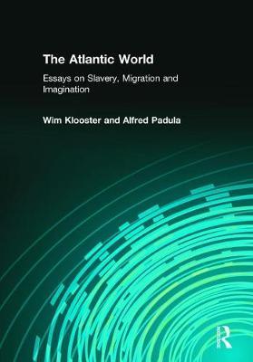 The Atlantic World: Essays on Slavery, Migration and Imagination (Paperback)