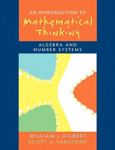 Introduction to Mathematical Thinking: Algebra and Number Systems (Paperback)