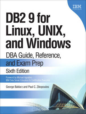 DB2 9 for Linux, UNIX, and Windows: DBA Guide, Reference, and Exam Prep (Hardback)