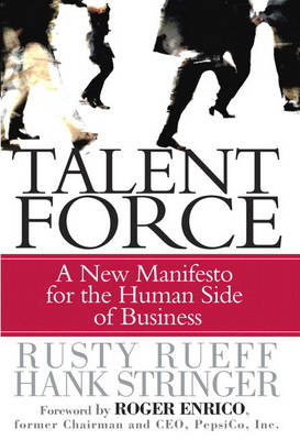 Talent Force: A New Manifesto for the Human Side of Business (Hardback)